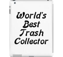 World's Best Trash Collector iPad Case/Skin