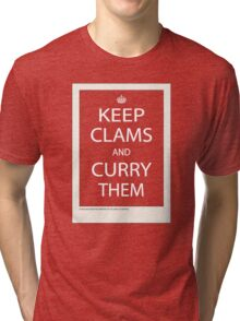 Keep Clams and Curry Them Tri-blend T-Shirt