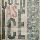 """""""COLD AS ICE"""" by Jeremy Stout"""