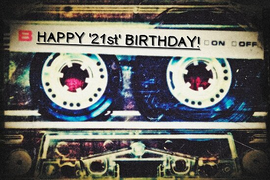 Card - Happy 21st Birthday (Mixtape) by Justin Ashleigh Jones
