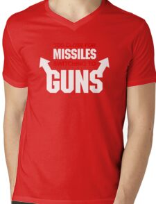 Too Close for Missiles, Switching to Guns Mens V-Neck T-Shirt