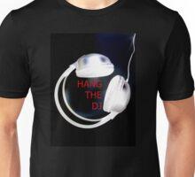 HANG THE DJ Unisex T-Shirt