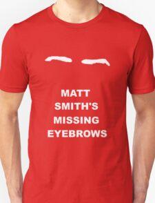 Matt Smith's Missing eyebrows T-Shirt