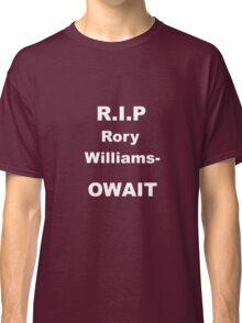R.I.P Rory Williams Classic T-Shirt
