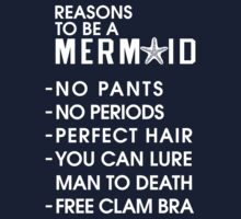 Reasons to Be a Mermaid by SirensSecrets