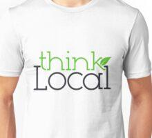 Think Local Unisex T-Shirt