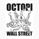 Octopi Wall Street by kaj29