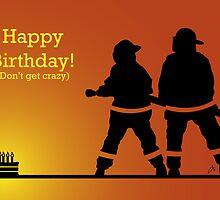 Happy Birthday! (Don't Get Crazy) by peabody00