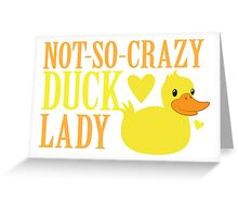 NOT-So-Crazy DUCK LADY Greeting Card