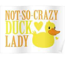 NOT-So-Crazy DUCK LADY Poster