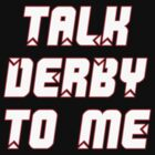 Talk Derby to Me by Di Jenkins