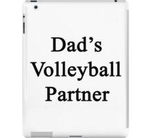 Dad's Volleyball Partner  iPad Case/Skin