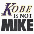 Kobe is NOT Mike! by RichieRiich