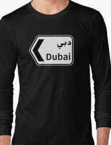 Dubai, Traffic Sign, United Arab Emirates Long Sleeve T-Shirt