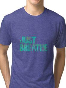 Just Breathe Tri-blend T-Shirt