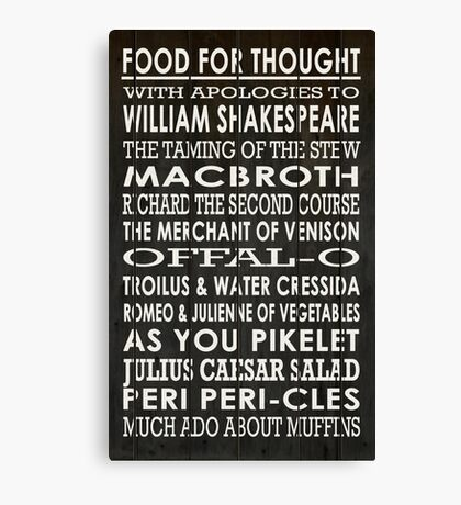 Food for Thought With Apologies to Shakespeare Canvas Print