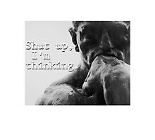 Thinker is Thinking Photographic Print