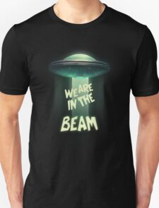 WE ARE IN THE BEAM! T-Shirt