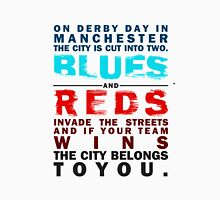 On derby day in Manchester Unisex T-Shirt