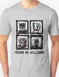 Heroes or Villians? T-Shirt