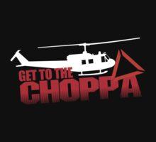 Get to the Choppa by McPod