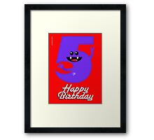 HAPPY BIRTHDAY 5 Framed Print