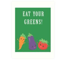 Eat Your Greens! A Healthy Reminder Art Print