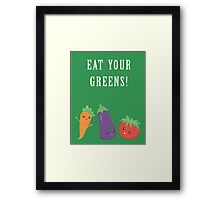 Eat Your Greens! A Healthy Reminder Framed Print