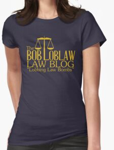 The Bob Loblaw Low Blog Womens Fitted T-Shirt