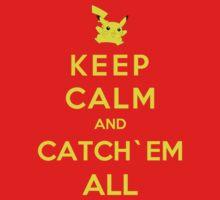 Keep Calm And Catch`Em All
