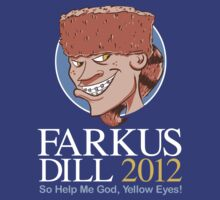 Farkus for President by odysseyroc