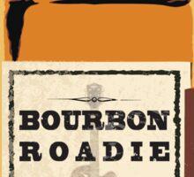 Bourbon Roadie Bumper Sticker