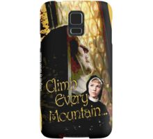 Climb Every Mountain - Sound of Music! Samsung Galaxy Case/Skin