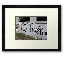 No trust Framed Print