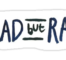 Sad but Rad Sticker