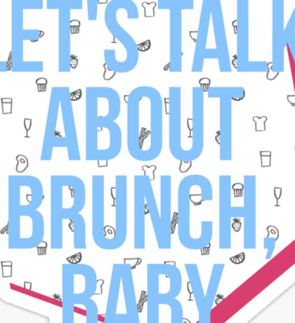 Let's Talk about Brunch, baby Sticker