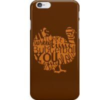 """It's Turkey Time"" Thanksgiving Day Poultry The Bird Feast Brown Mustard iPhone Case/Skin"