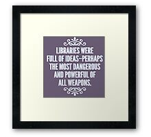 Libraries were full of ideas - Throne of Glass quote Framed Print