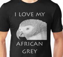 Love My African Grey Unisex T-Shirt