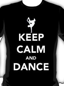 Keep Calm and Dance! - Bboy T-Shirt