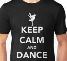 Keep Calm and Dance! - Bboy Unisex T-Shirt