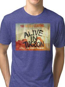 Alive In Tuscon UTAH Last Man On Earth  Tri-blend T-Shirt