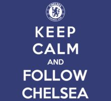 Keep Calm And Follow Chelsea
