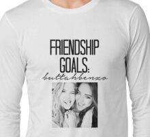 Friendship Goals; ButtahBenzo Long Sleeve T-Shirt