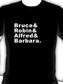 Bruce & Robin & Alfred& Barbara T-Shirt