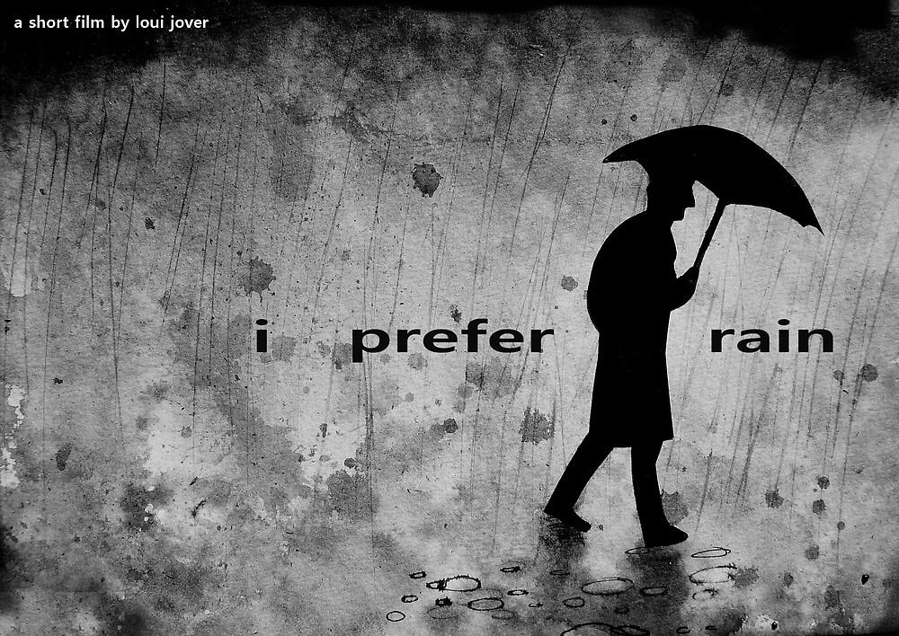 i prefer rain by Loui  Jover