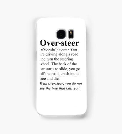 Oversteer Samsung Galaxy Case/Skin