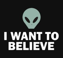 I Want To Believe by wlllgraham
