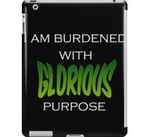 I am burdened with a glorious purpose iPad Case/Skin