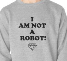 I AM NOT A ROBOT Pullover